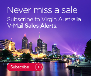 Never miss a sale. Subscribe to Virgin Australia V-Mail sales alerts. Subscribe.